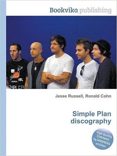 Simple Plan Discography: Ronald Cohn (editor): 9785508044428