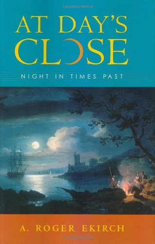 At Day s Close: Night in Times Past
