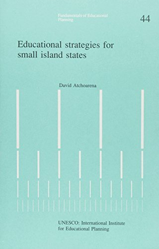 Educational Strategies for Small Island States (Fundamentals of Educational Planning) by Atchoarena David (1993-11-01) Paperback
