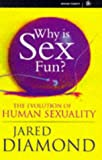 Why is Sex Fun?: Evolution of Human Sexuality (Science Masters)