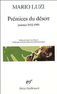 Prémices du désert : Poésie 1932-1957 par Mario Luzi