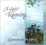 A Quiet Knowing: Canticles for the Heart