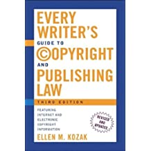 Every Writer's Guide to Copyright and Publishing Law, Third Edition