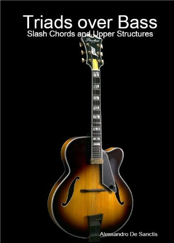 Series Shop Guitar (Triads over Bass: Slash Chords and Upper Structures (The Jazz Guitar WorkShop Series))