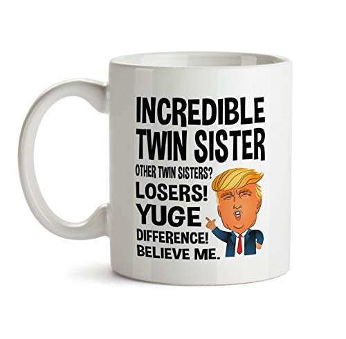 Twin Sister Gift Trump Mug For Twin Sister Gifts For Twin Sister Christmas Gift Funny Twin Sister Coffee Mug From Twin Brother Sis Bro 11oz 15oz -