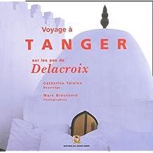 Voyage Tanger Sur les Pas de Delacroix