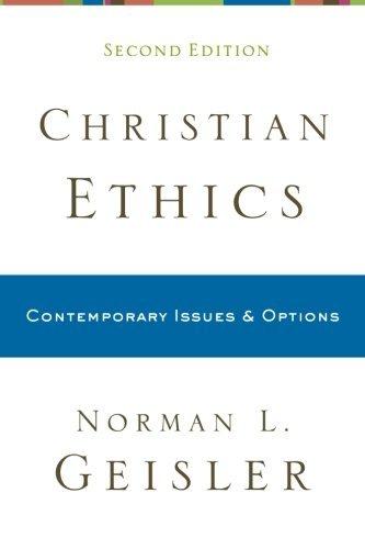 Christian Ethics by Norman L. Geisler (1-Jan-2010) Paperback