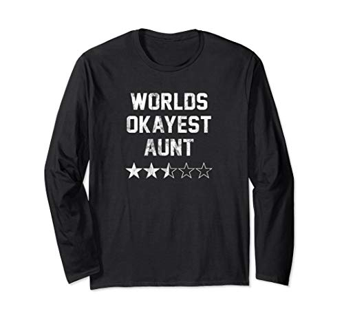 - Worlds Okayest Aunt Funny Gift Long Sleeve T-Shirt