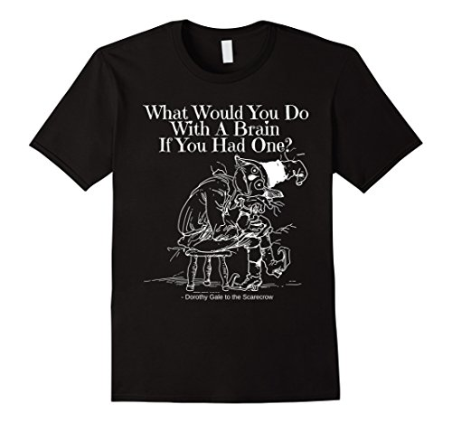 Black Dorothy Wizard Of Oz (Mens Wizard Of Oz Scarecrow Brain Dorothy Gale Quote Funny Shirt Small Black)