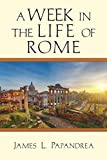 Kindle Store : A Week in the Life of Rome (A Week in the Life Series)