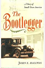 The Bootlegger: A Story of Small-Town America Hardcover