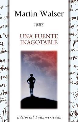 Una Fuente Inagotable (Spanish Edition): Martin Walser ...