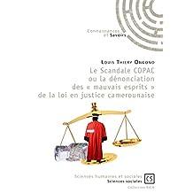 Le Scandale COPAC ou la dénonciation des « mauvais esprits » de la loi en justice camerounaise: Du projet de développement à l'expérience carcérale (French Edition)