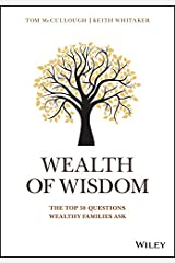 Wealth of Wisdom: The Top 50 Questions Wealthy Families Ask (Wiley Finance) (English Edition) eBook Kindle