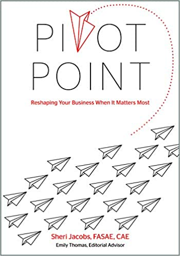 6fefd7269a Pivot Point  Reshaping Your Business When It Matters Most  Sheri Jacobs