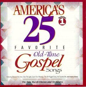 America's 25 Favorite Old Time Gospel Songs, Vol. 1