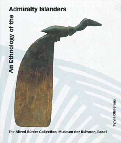 An Ethnology of the Admiralty Islanders