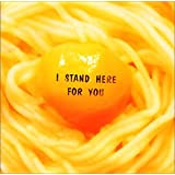 I STAND HERE FOR YOU