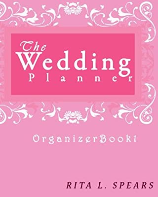 The wedding planner: The Portable guide Step-by-Step to organizing the wedding budget (Organizer Book1) (Organizer Books) (Volume 1)