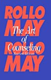 The Art of Counseling, Rollo May, 0898761565