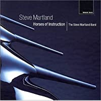 Steve Martland: Horses Of Instruction