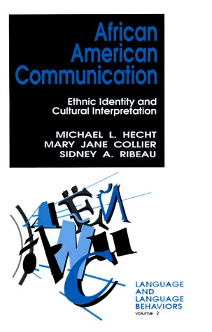 African American Communication: Ethnic Identity and Cultural Interpretation (Language and Language Behavior) by Brand: SAGE Publications, Inc