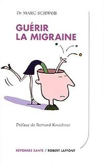 Guérir la migraine, Schwob, Marc