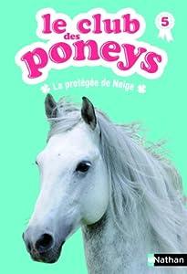 """Afficher """"Le club des poneys n° 5 La protégée de Neige"""""""