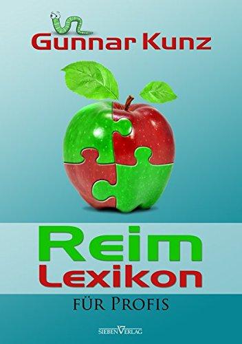 Reimlexikon für Profis Taschenbuch – 1. Oktober 2013 Gunnar Kunz Reimlexikon für Profis Sieben-Verlag 3864432642