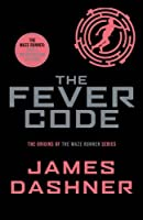 The Fever Code: The Origins of the Maze Runner Series