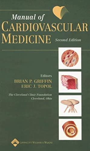 manual of cardiovascular medicine brian p griffin eric j topol rh amazon com Cardiac Drugs Cardiovascular Drugs