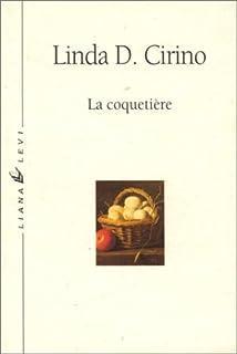 La coquetière, Cirino, Linda D.