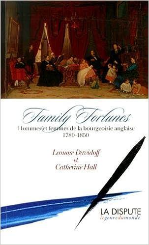 Télécharger en ligne Family Fortunes : Hommes et femmes de la bourgeoisie anglaise (1780-1850) epub pdf