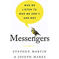Messengers: Who We Listen To, Who We Don't, and Why