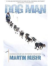 Dog Man: Chronicles of an Iditarod Champion
