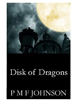 Disk Of Dragons (Saga Of Sinnesemota Book 1) by [Johnson, PMF]