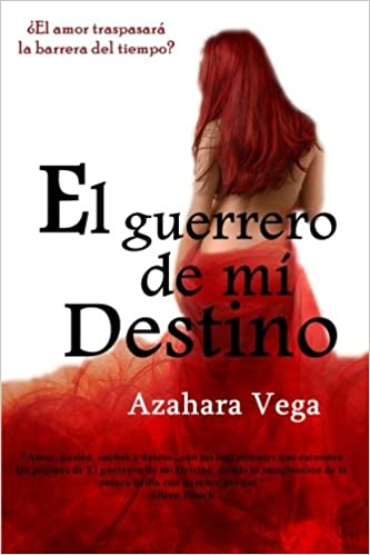 El guerrero de mi destino: Amazon.es: Vega, Azahara: Libros