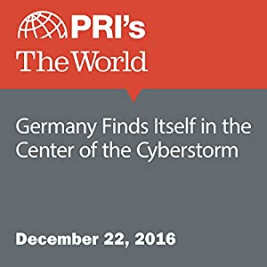 Germany Finds Itself in the Center of the Cyberstorm
