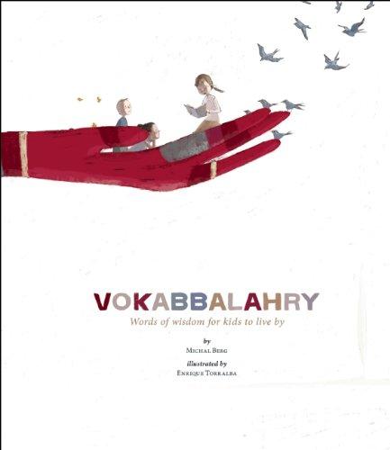Vokabbalahry: Words of Wisdom for Kids to Live by por Michal Berg,Enrique Torralba