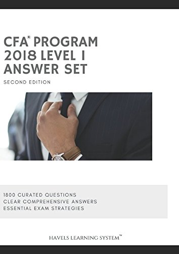 2018 CFA Level 1 Answer Set – Volume 2: Applicable for June and December 2018 Exams (2018 CFA Essential Exam Material)