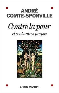 Contre la peur : et cent autres propos, Comte-Sponville, André