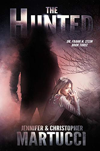 Dr. Frank N. Stein: The Hunted (Book 3)