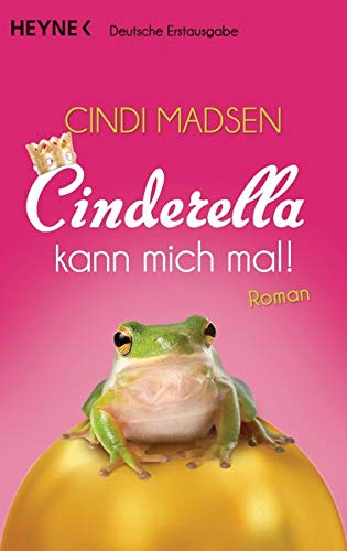Cinderella kann mich mal!: Roman