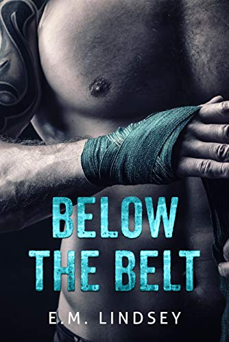 Below the Belt (Baum's Boxing Book 1) by [Lindsey, E.M.]