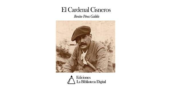 El Cardenal Cisneros: Amazon.es: Pérez Galdós, Benito: Libros