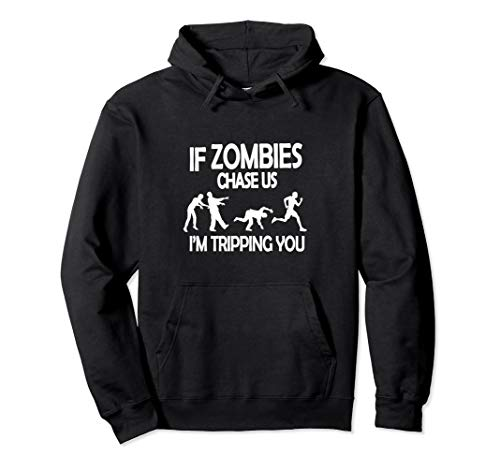 If Zombies Chase Us I'm Tripping You Funny Zombie  Pullover - Sleeve Zombies Long Funny