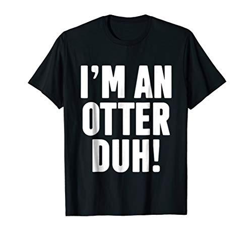 I'm An Otter Easy Halloween Costume T Shirt