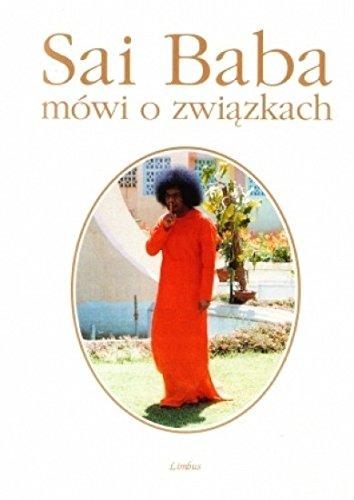 Sai Baba mowi o zwiazkach Sai Baba mowi o zwiazkach