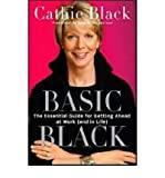 Basic Black: The Essential Guide for Getting Ahead at Work (and in Life) (Hardback) - Common