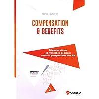 Compensation et benefits: Rémunérations et avantages sociaux : outils et perspectives des RH